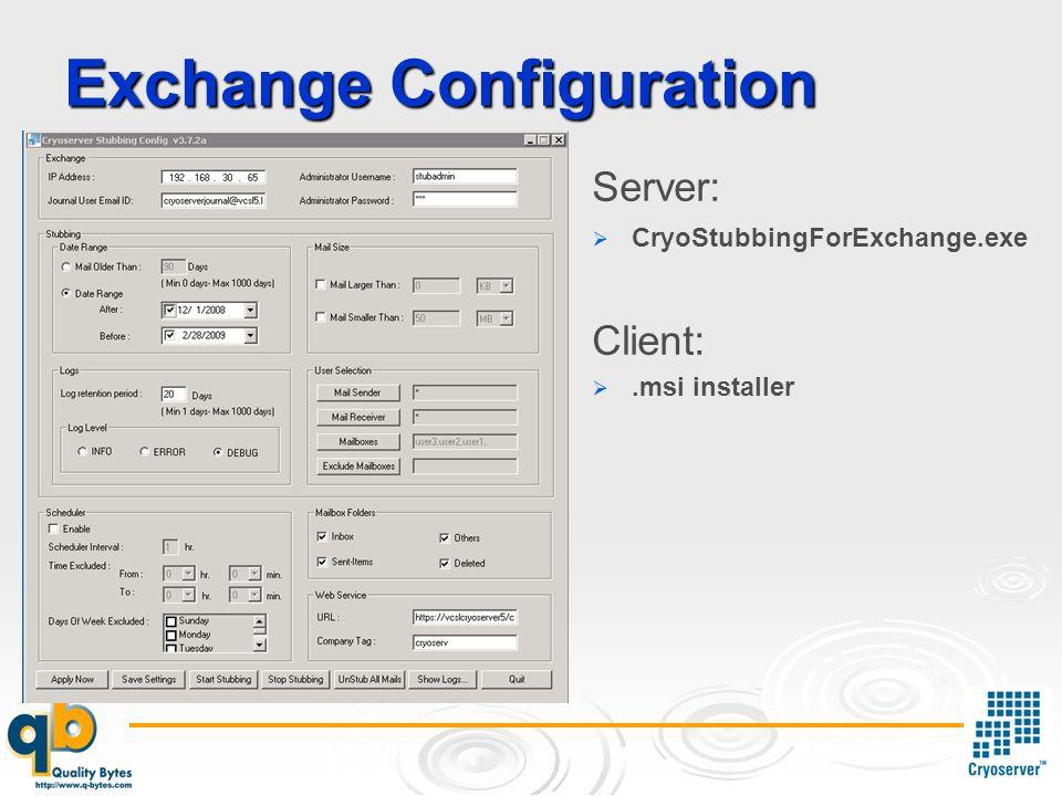 Exchange Configuration Server: CryoStubbingForExchange.exe Client:.msi installer