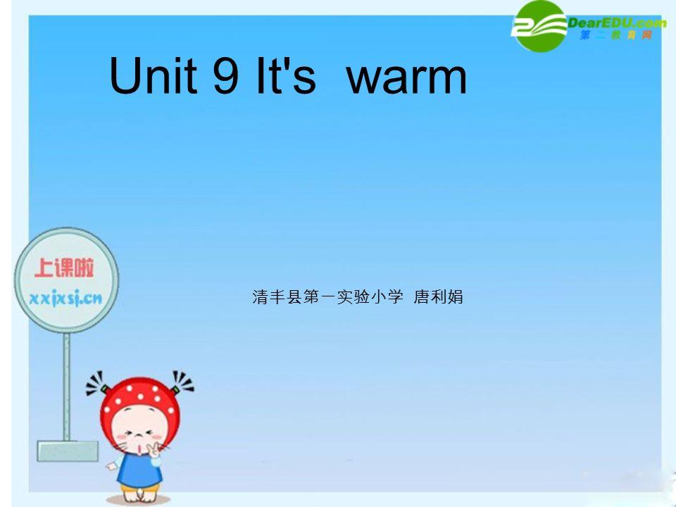 Unit 9 It's warm