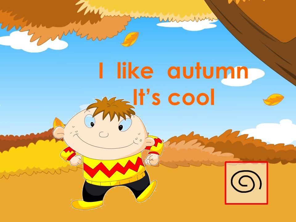 I like autumn Its cool
