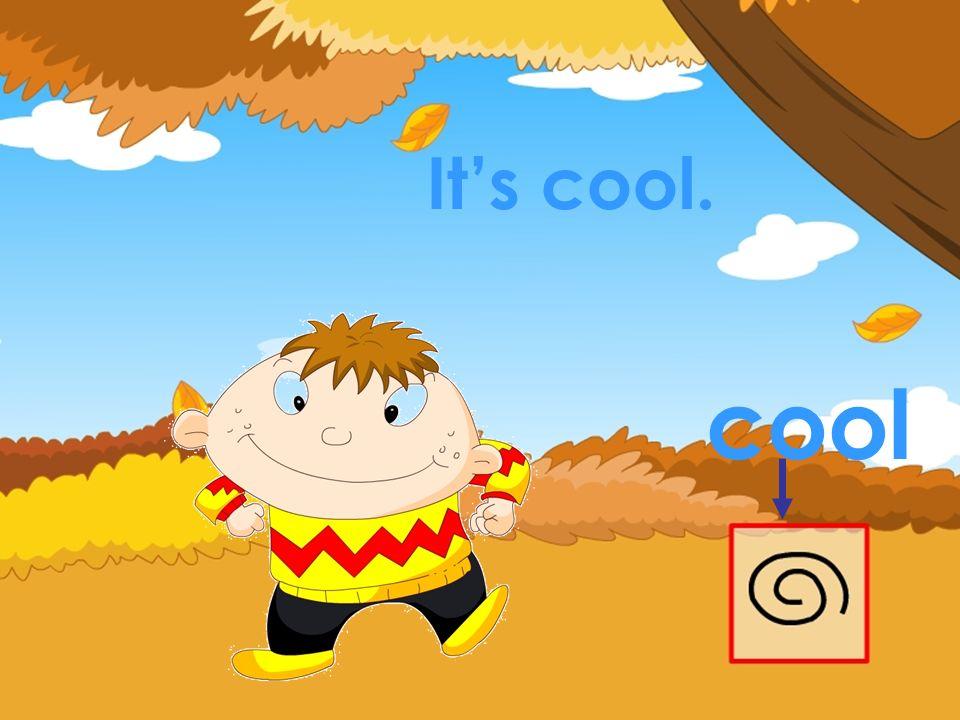cool Its cool.