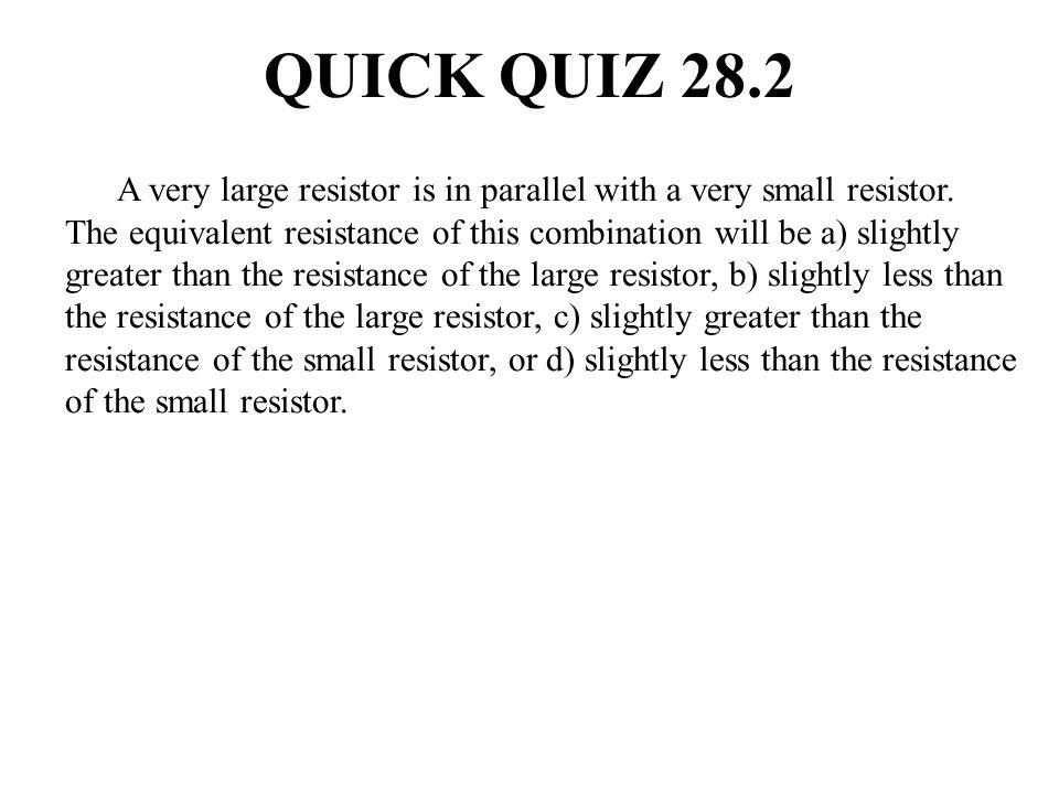 QUICK QUIZ 28.2 ANSWER (d).