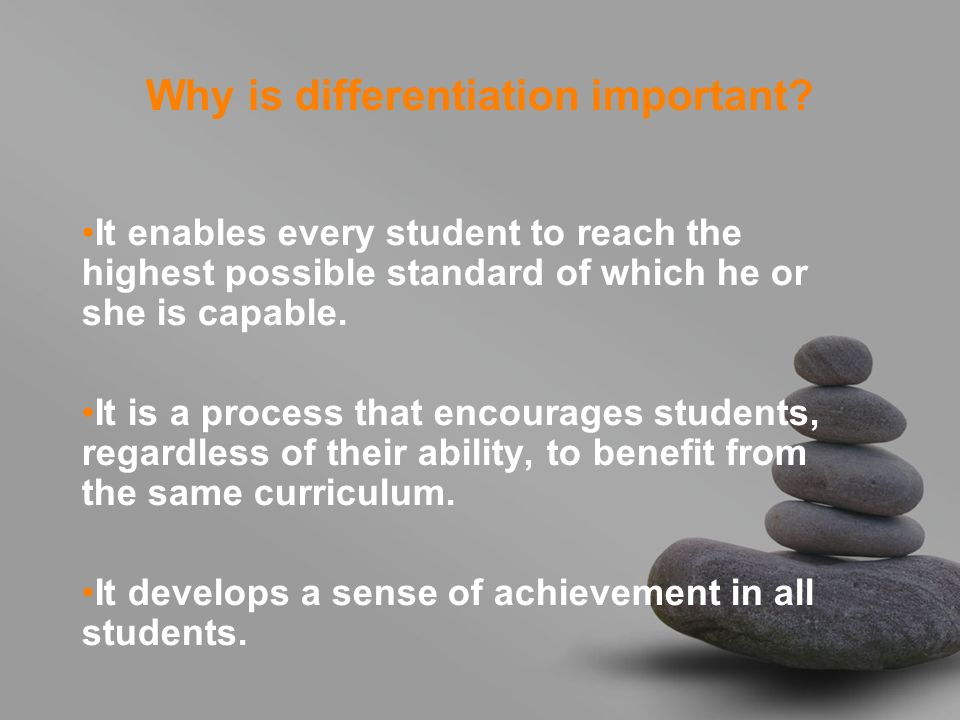 Why is differentiation important.