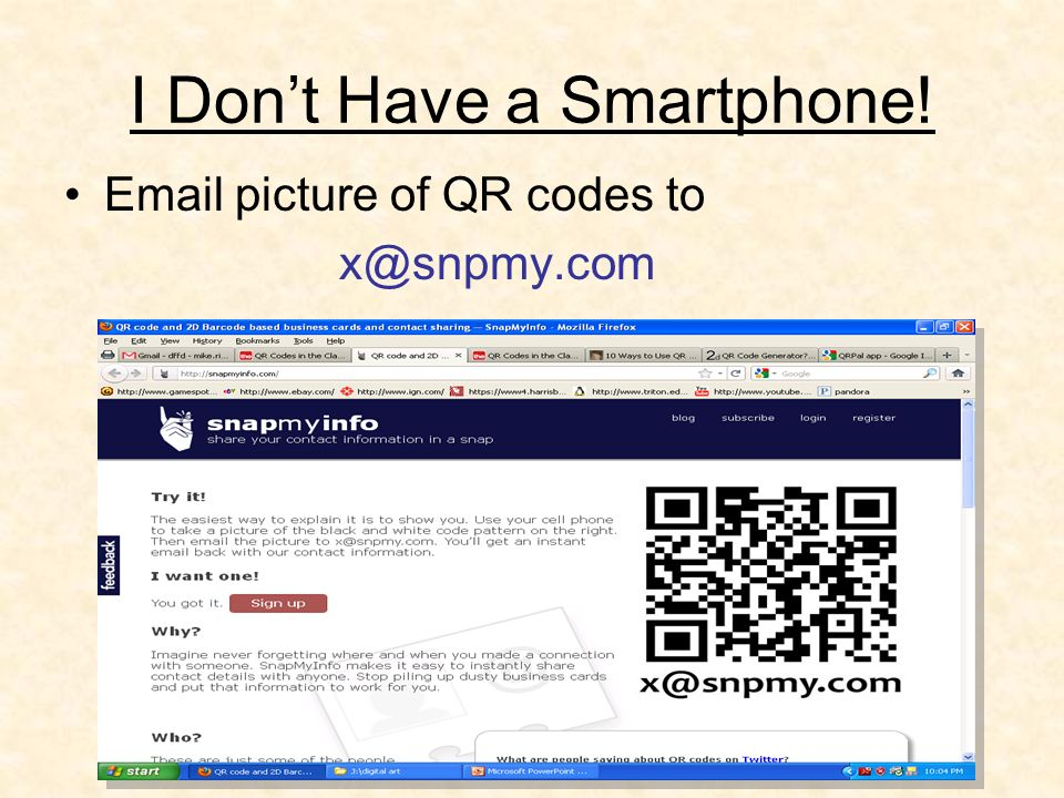 I Dont Have a Smartphone! Email picture of QR codes to x@snpmy.com