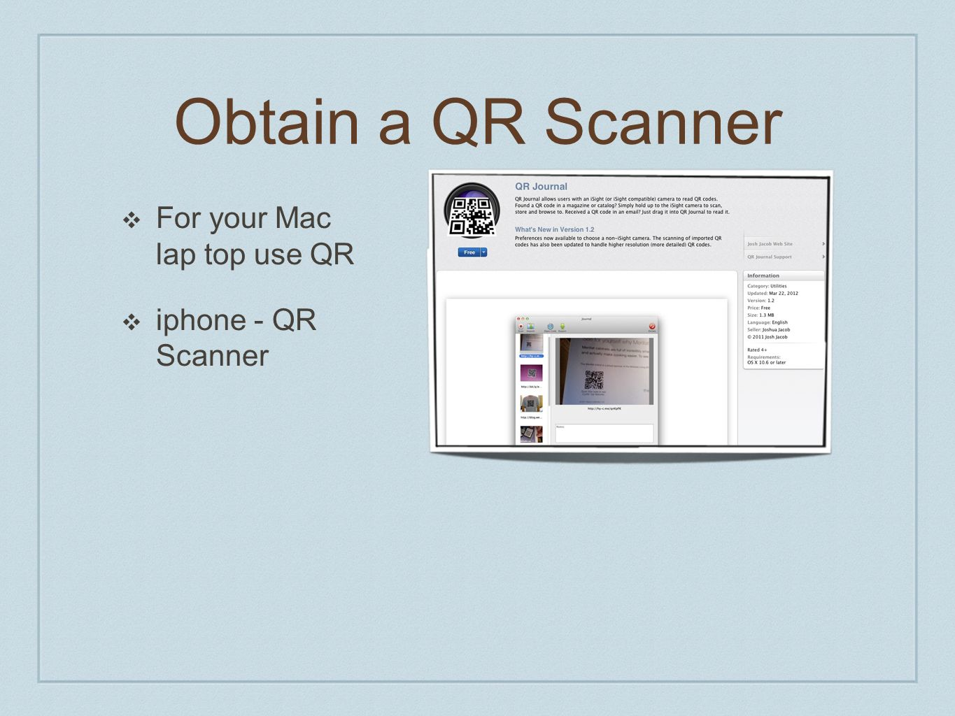 Obtain a QR Scanner For your Mac lap top use QR iphone - QR Scanner