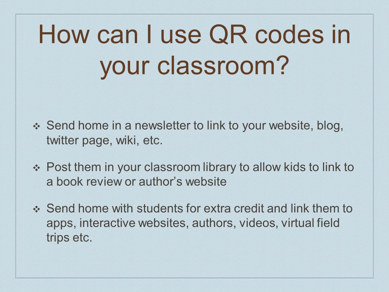 How can I use QR codes in your classroom.