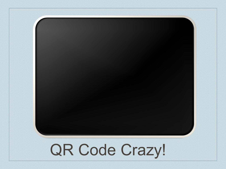 QR Code Crazy!