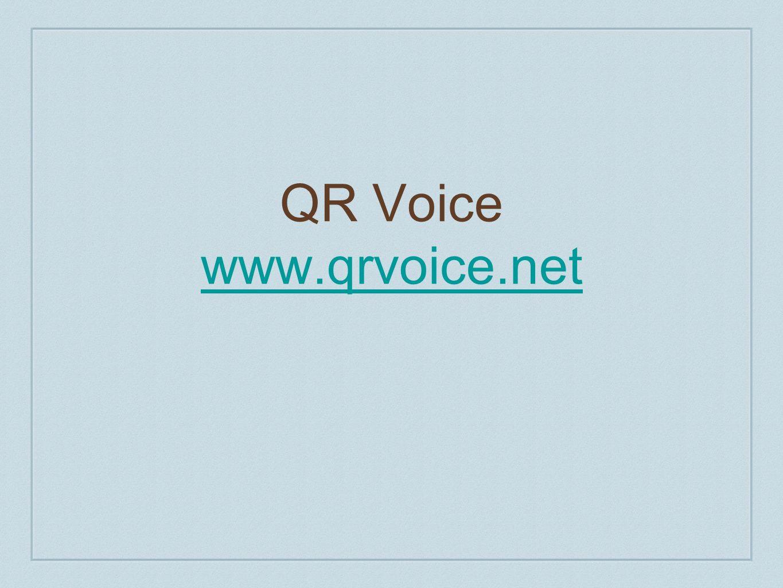 QR Voice www.qrvoice.net www.qrvoice.net