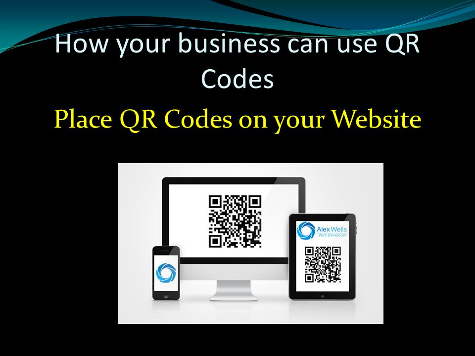 How your business can use QR Codes Place QR Codes on your Website