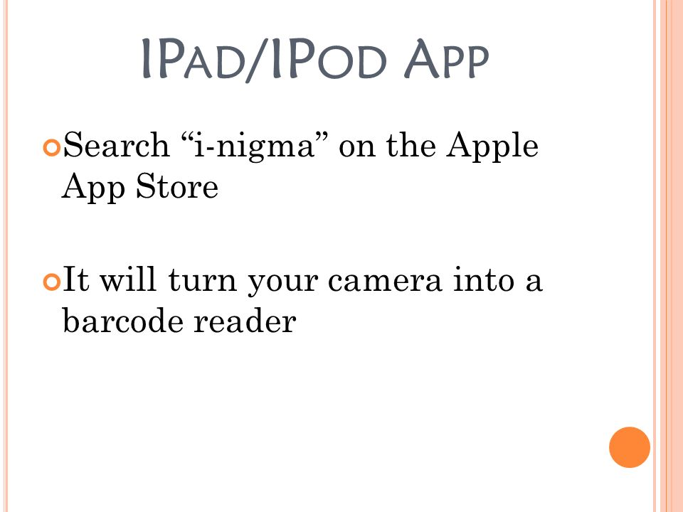 IP AD /IP OD A PP Search i-nigma on the Apple App Store It will turn your camera into a barcode reader