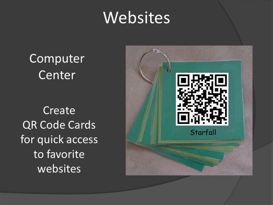 Computer Center Create QR Code Cards for quick access to favorite websites Websites