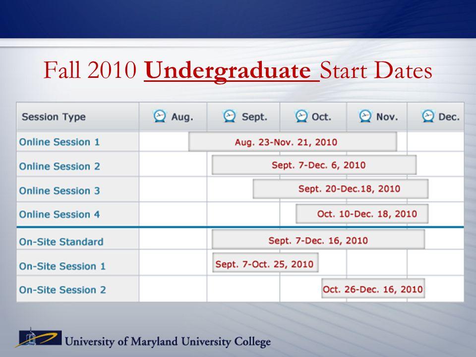 Fall 2010 Undergraduate Start Dates
