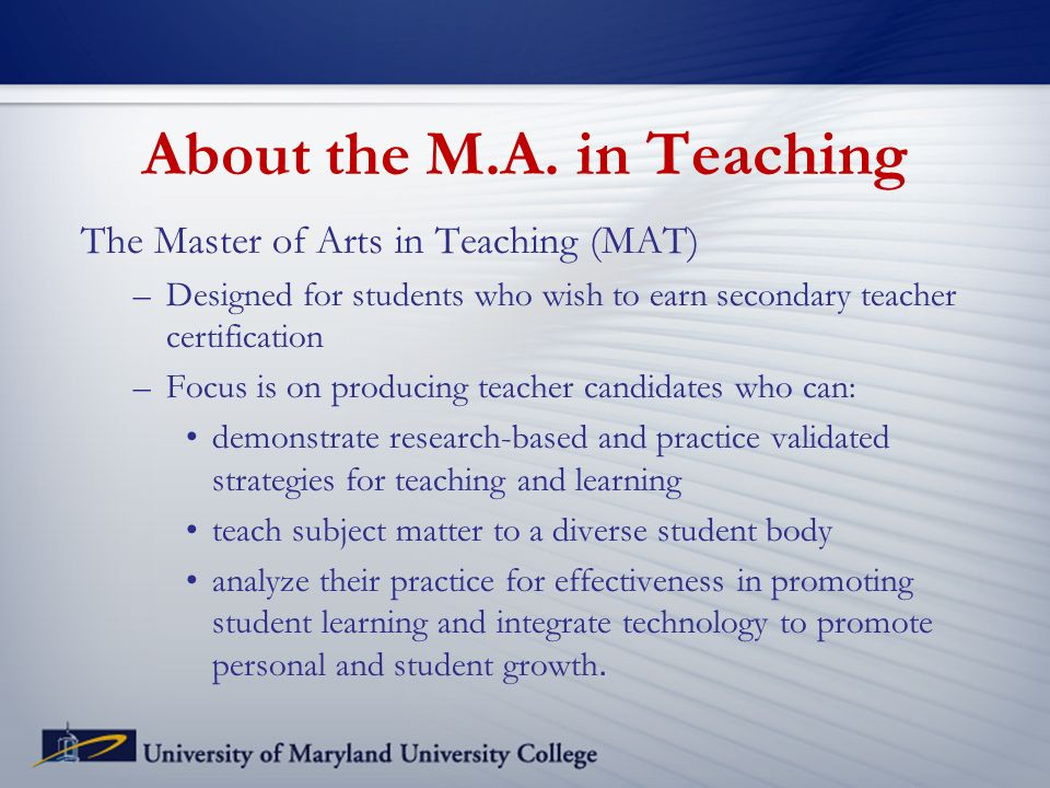 About the M.A.in Teaching.