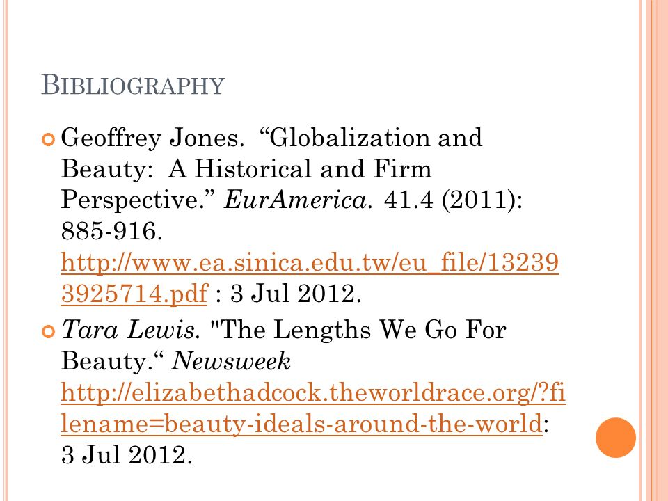 B IBLIOGRAPHY Geoffrey Jones. Globalization and Beauty: A Historical and Firm Perspective.