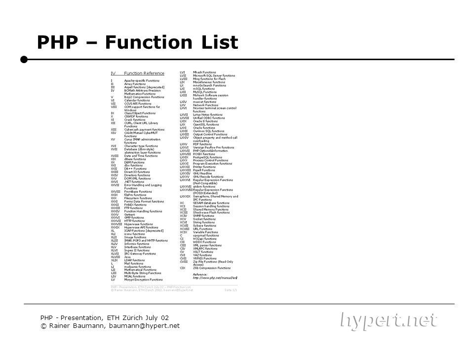 PHP – Function List PHP - Presentation, ETH Zürich July 02 © Rainer Baumann, baumann@hypert.net