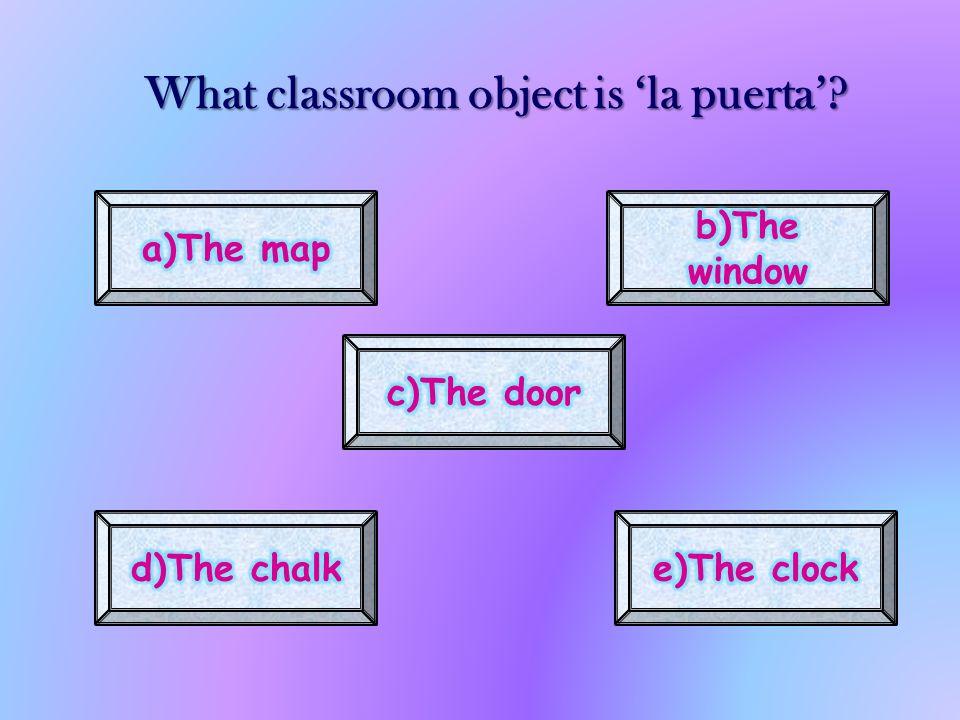 What classroom object is la puerta