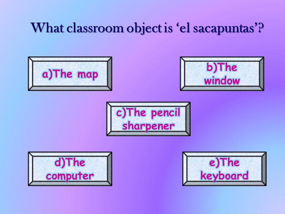 What classroom object is el sacapuntas