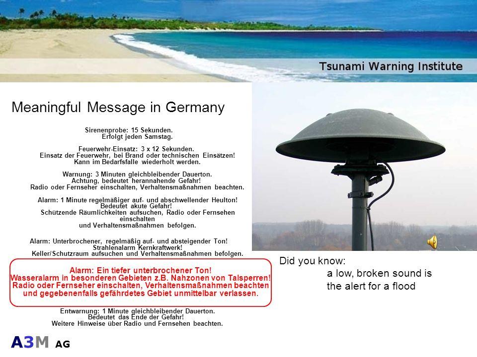 A3M AG Meaningful Message in Germany Sirenenprobe: 15 Sekunden. Erfolgt jeden Samstag. Feuerwehr-Einsatz: 3 x 12 Sekunden. Einsatz der Feuerwehr, bei