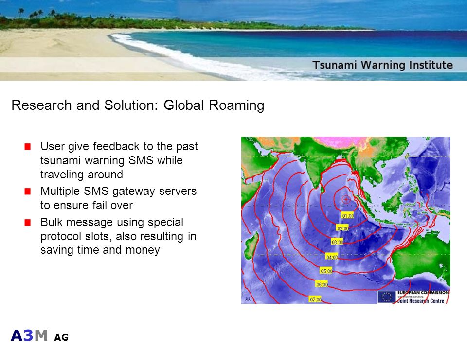 A3M AG Research and Solution: Global Roaming User give feedback to the past tsunami warning SMS while traveling around Multiple SMS gateway servers to