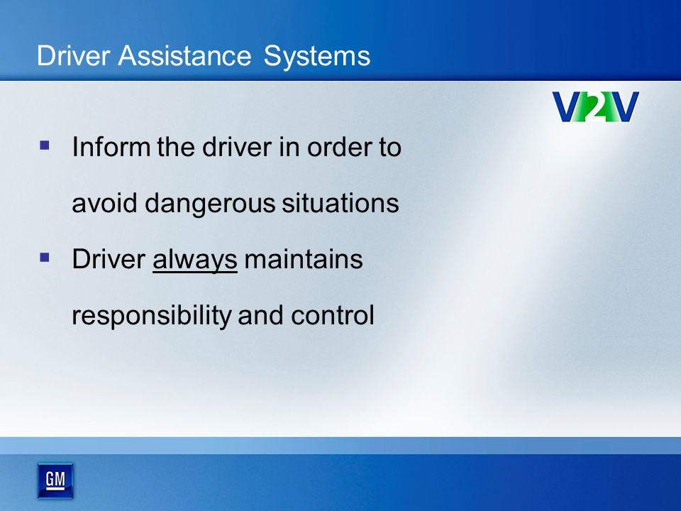 Driver Assistance Systems Aim: Make traffic safer, reduce rate of accidents DIAMANT and SIM-TD: Communication between individual vehicles, as well as between vehicles and traffic centers Avoid accidents and prevent traffic jams through direct transmission of information