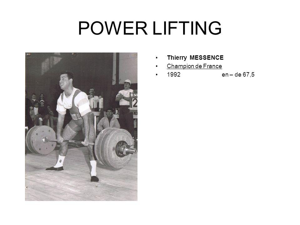 POWER LIFTING Magali GARNIER Championne de France Master en – de 60 kg 2006 Tremblay en France 2007 Pontivy 2008 Gap en – de 56kg
