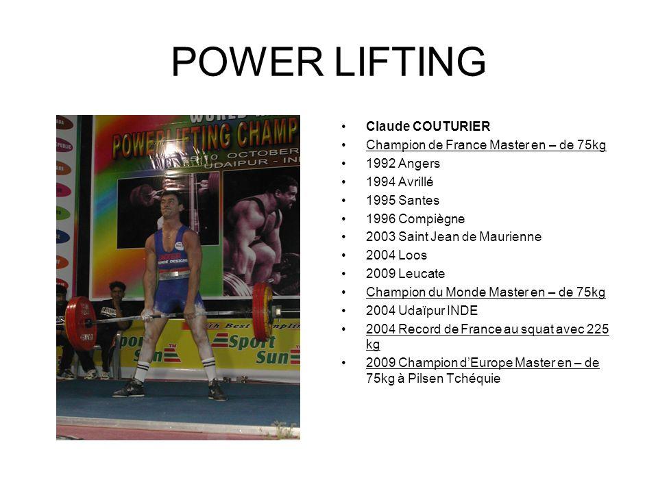 POWER LIFTING Nathalie DUFFAIT Championne de France Master en – de 67,5kg 2009 Leucate