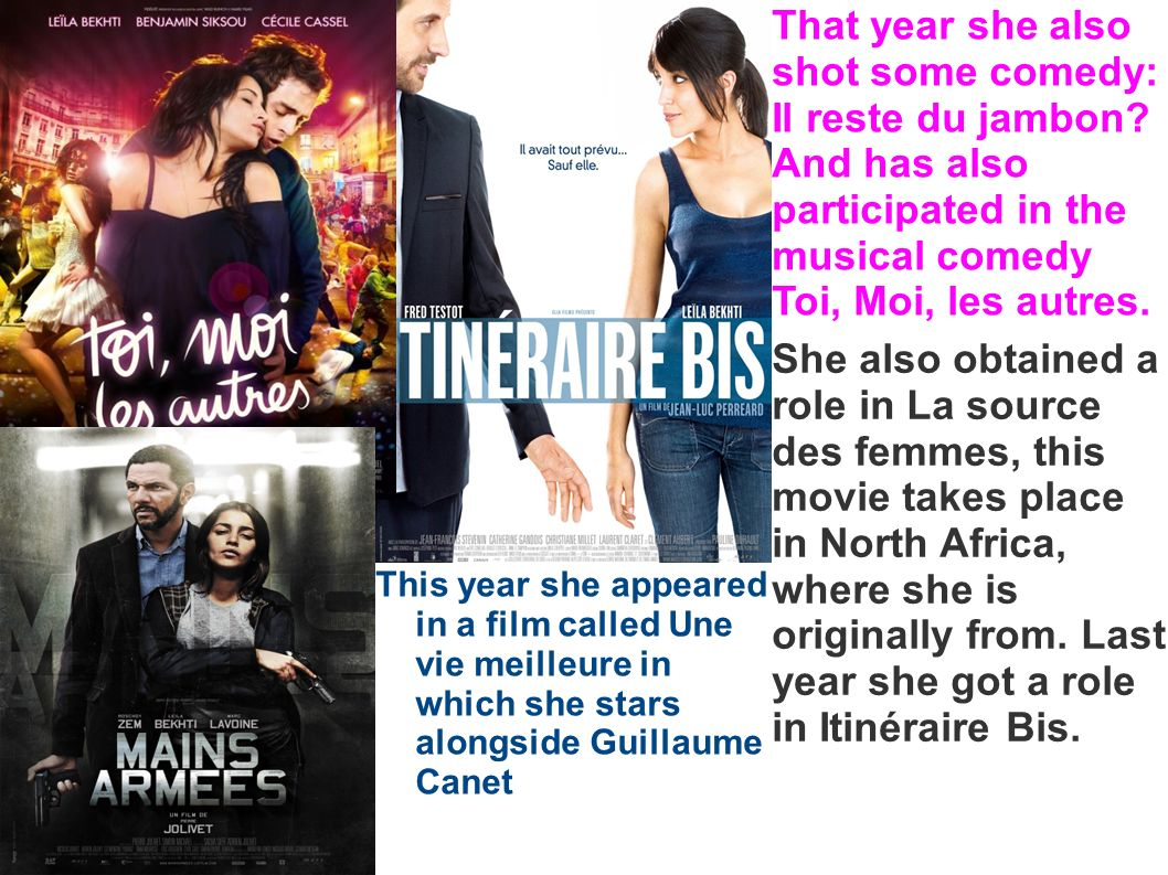 This year she appeared in a film called Une vie meilleure in which she stars alongside Guillaume Canet That year she also shot some comedy: Il reste d