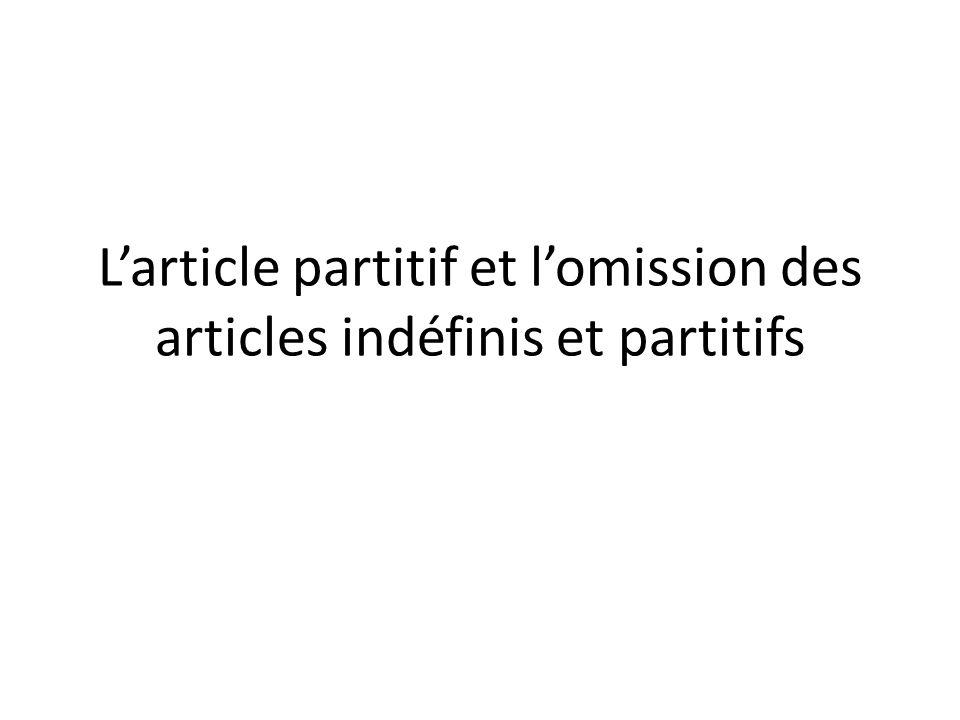 Larticle partitif et lomission des articles indéfinis et partitifs