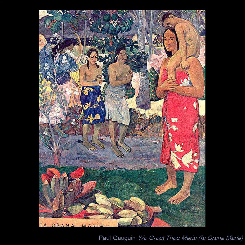 Paul Gauguin We Greet Thee Maria (Ia Orana Maria)