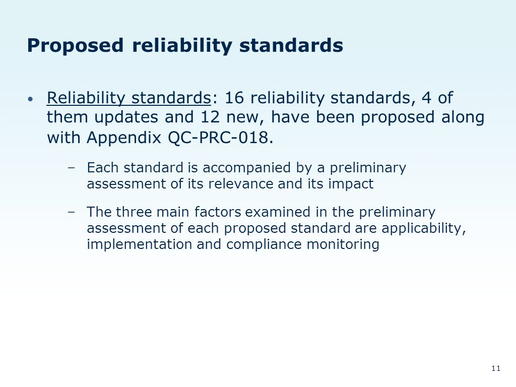 Proposed reliability standards Reliability standards: 16 reliability standards, 4 of them updates and 12 new, have been proposed along with Appendix QC-PRC-018.