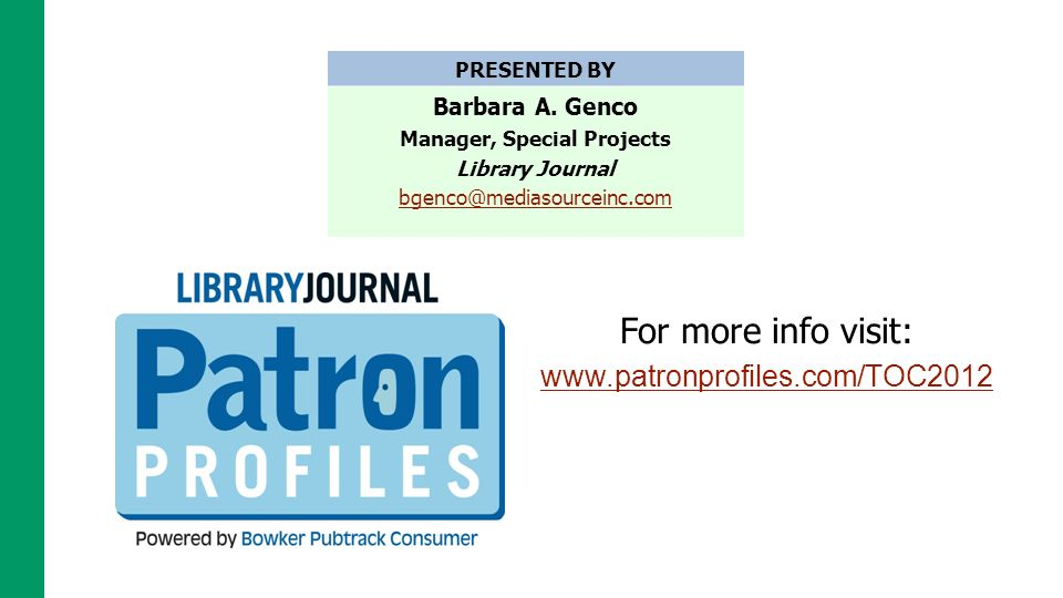 For more info visit: www.patronprofiles.com/TOC2012 PRESENTED BY Barbara A.