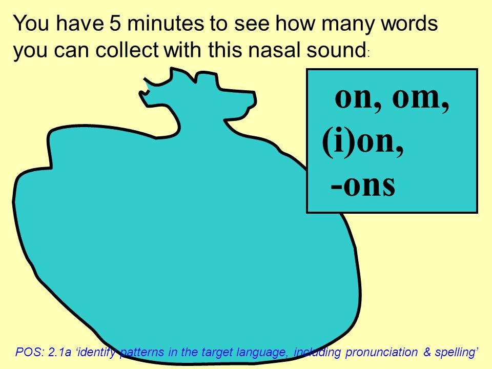 in – nasal sound: do not move tongue! lapin jardin interdit main pain intelligent Test your partner reading these words aloud. Record yourself if poss