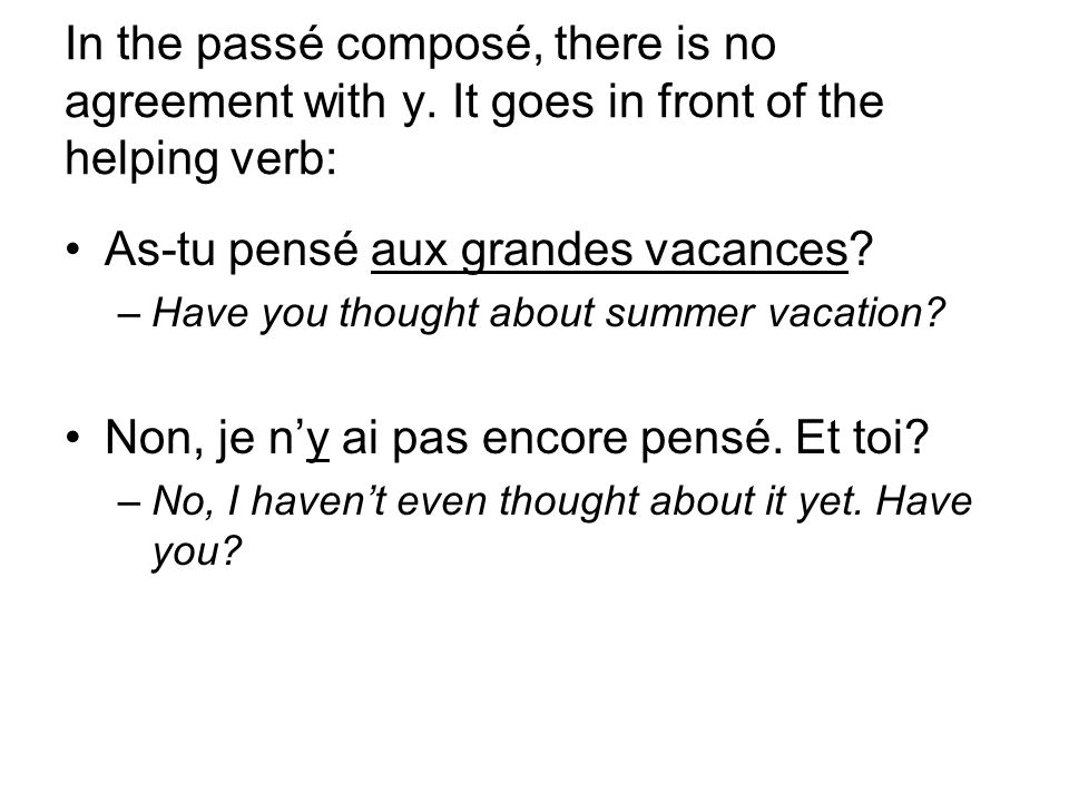 In the passé composé, there is no agreement with y.