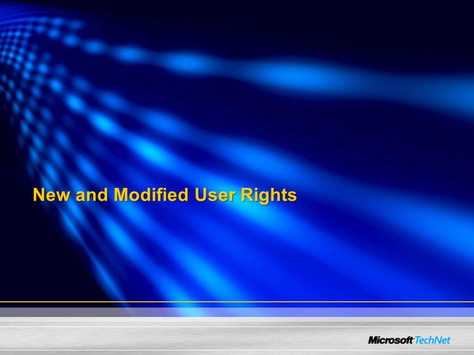 New and Modified User Rights