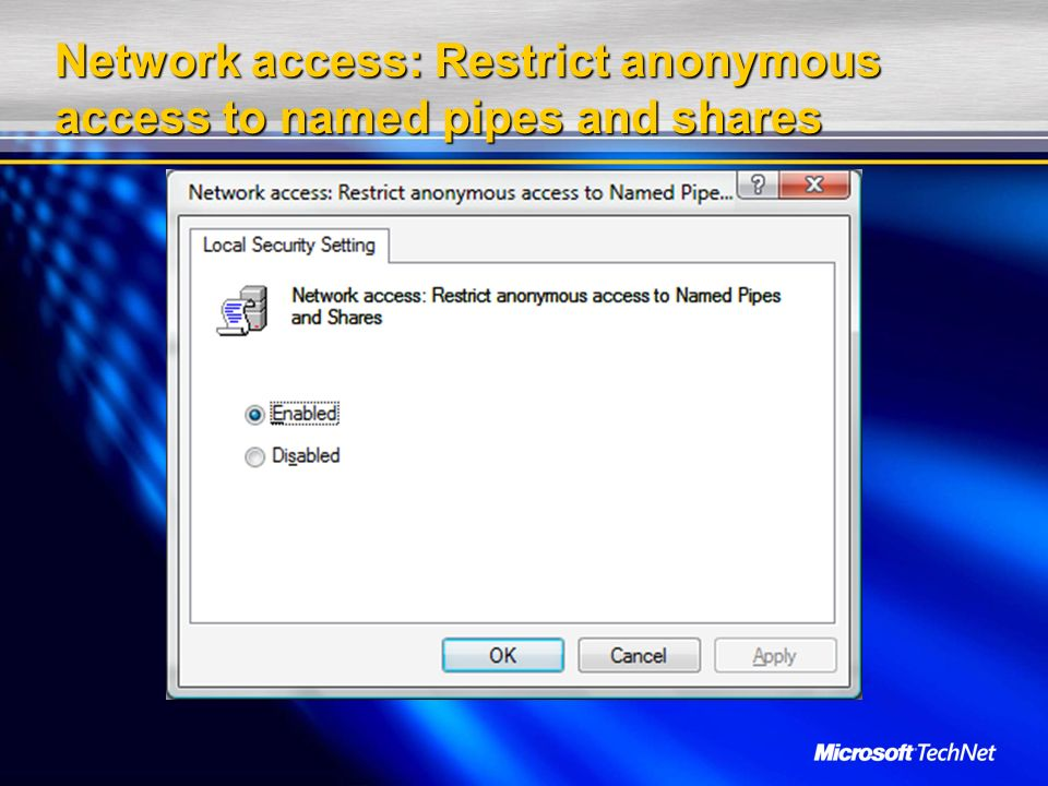 Network access: Restrict anonymous access to named pipes and shares