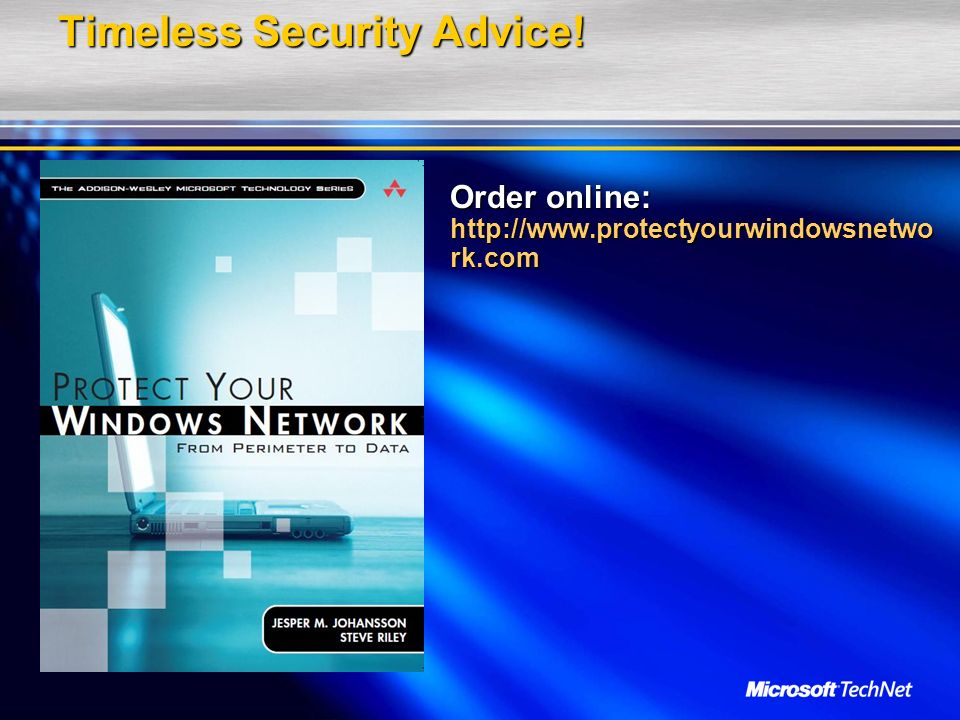 Timeless Security Advice! Order online: http://www.protectyourwindowsnetwo rk.com