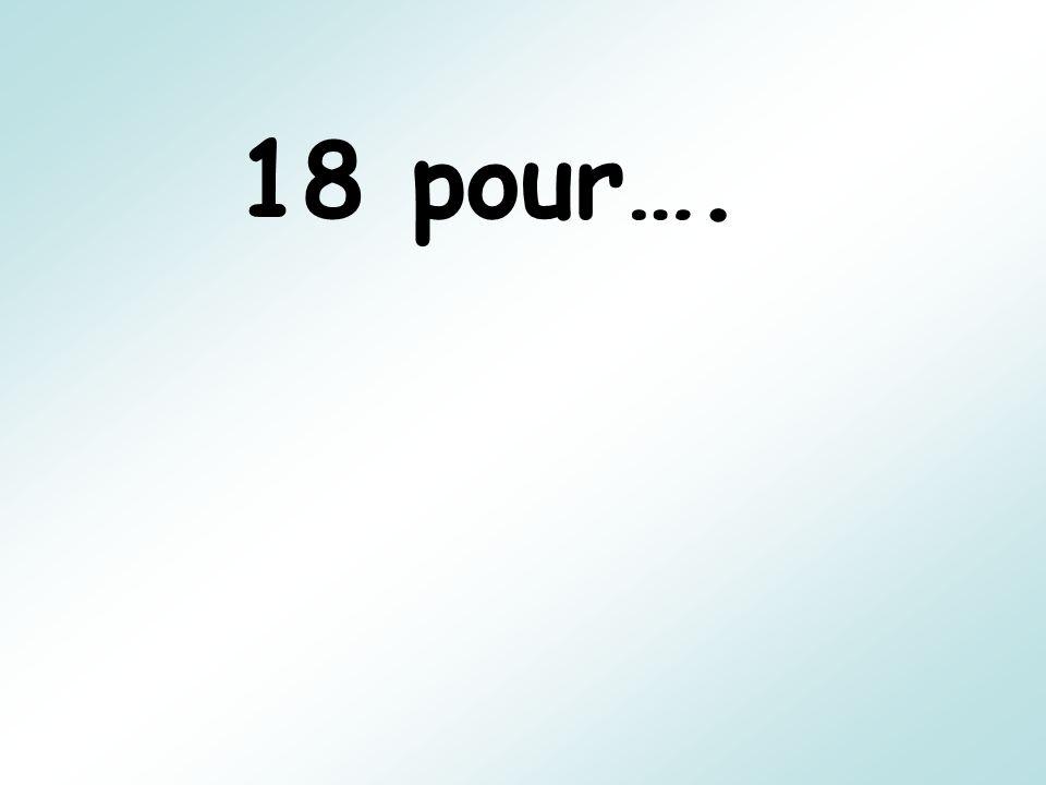 18 pour….