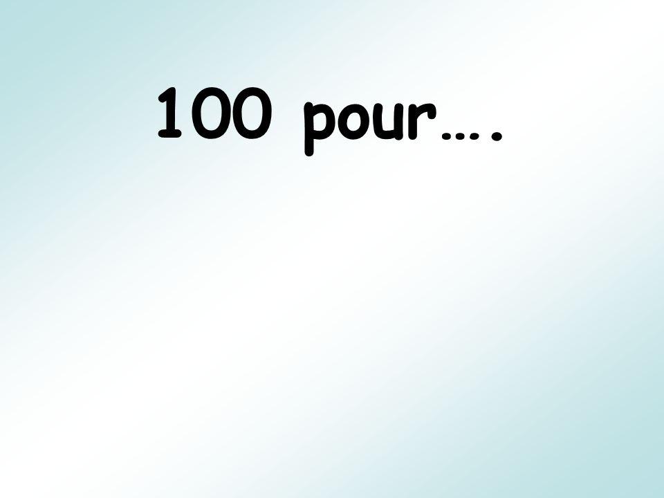 100 pour….
