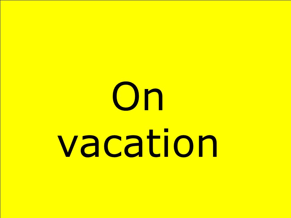 On vacation