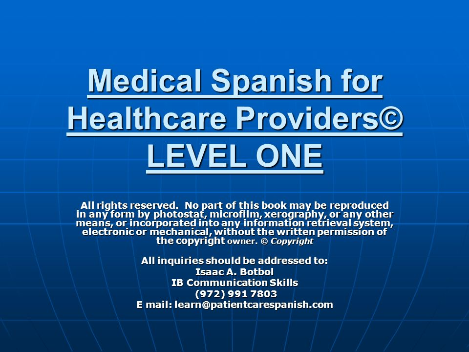 Medical Spanish for Healthcare Providers© LEVEL ONE All rights reserved.