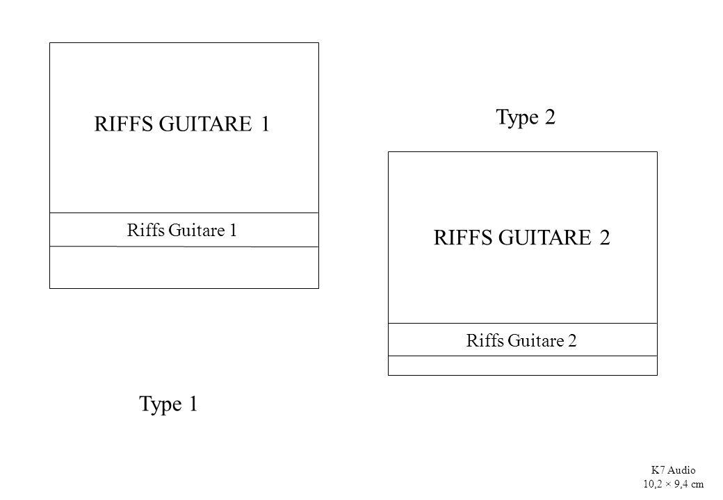 K7 Audio 10,2 × 9,4 cm Type 1 Type 2 Riffs Guitare 1 Riffs Guitare 2 RIFFS GUITARE 1 RIFFS GUITARE 2