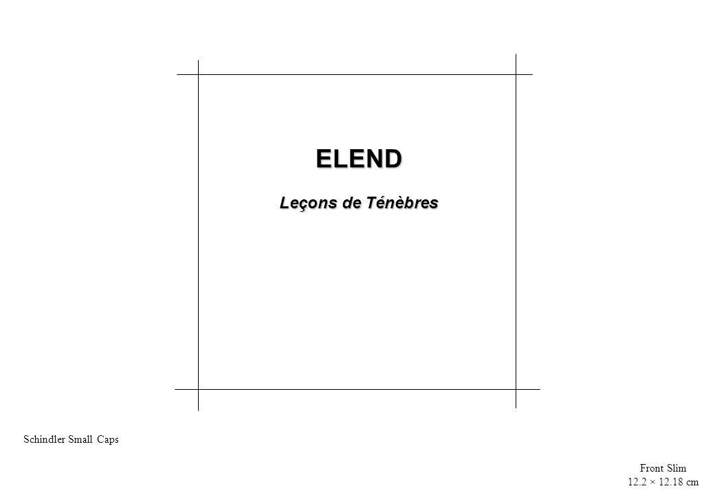 ELEND Leçons de Ténèbres Schindler Small Caps Front Slim 12.2 × 12.18 cm