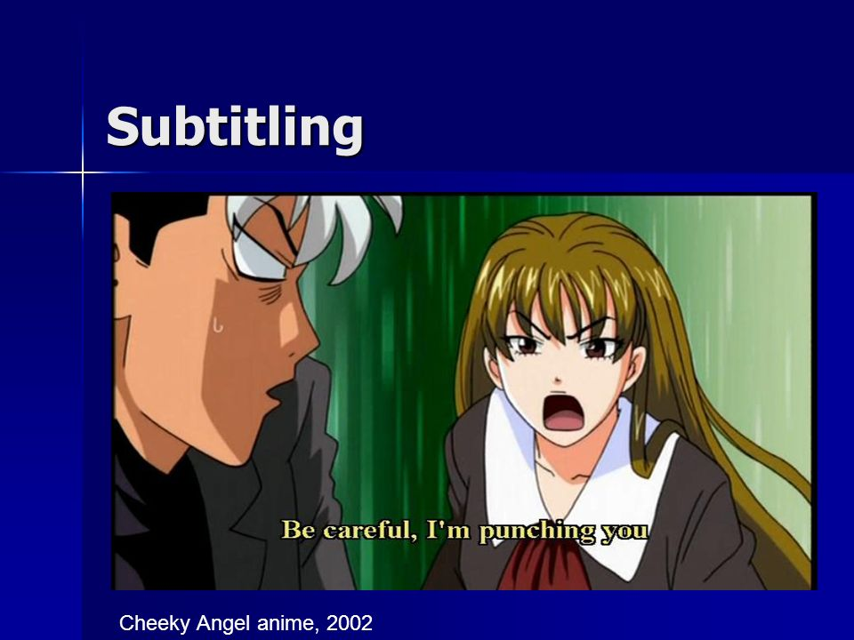 Cheeky Angel anime, 2002 Subtitling