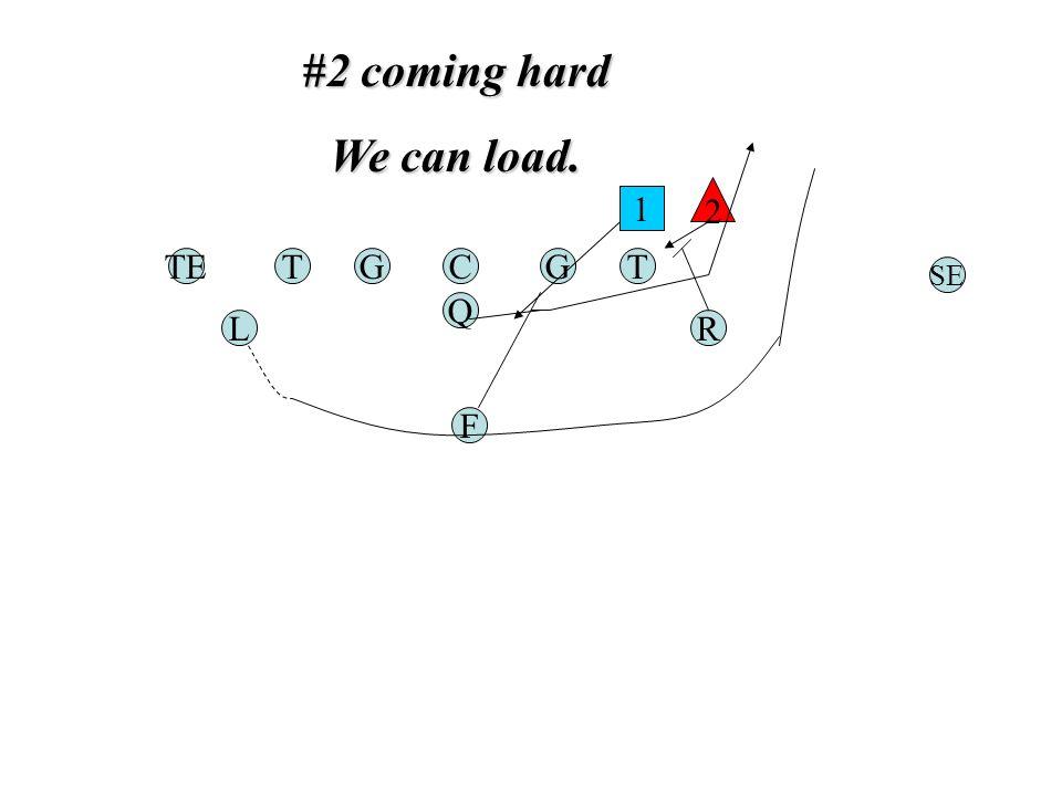 #2 coming hard We can load. TGC Q G F TE RL T SE 1 2