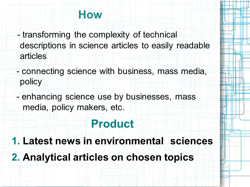 How - transforming the complexity of technical descriptions in science articles to easily readable articles - connecting science with business, mass m