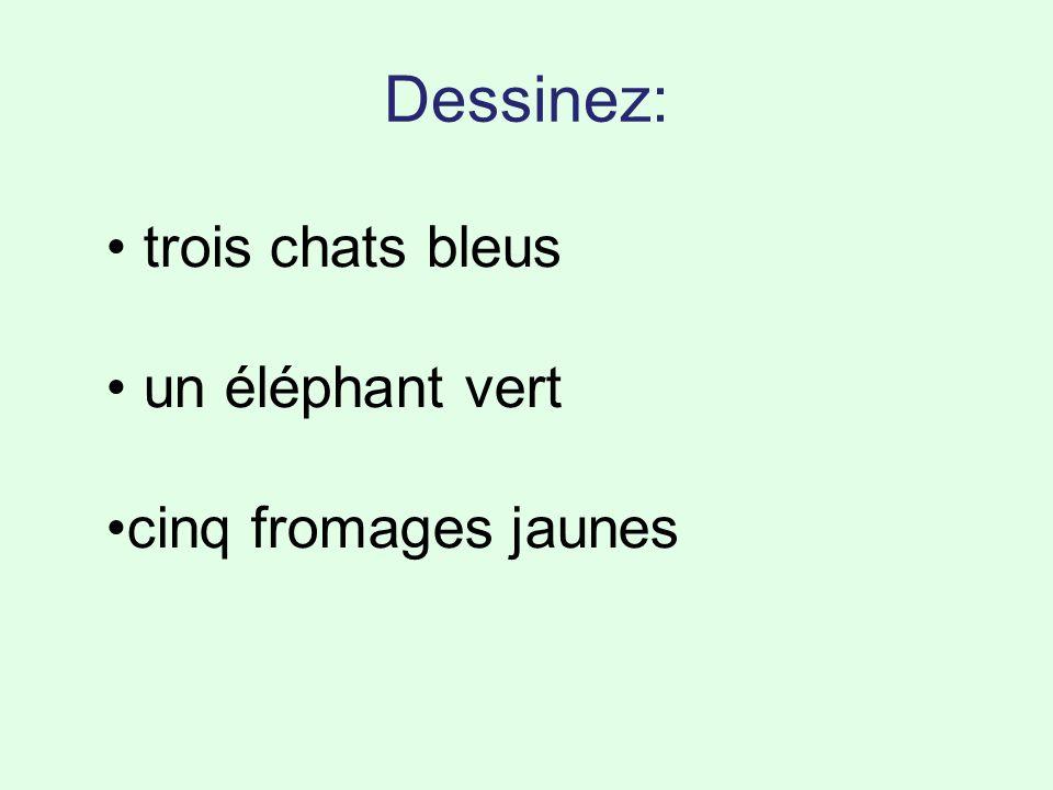 Dessinez: trois chats bleus un éléphant vert cinq fromages jaunes