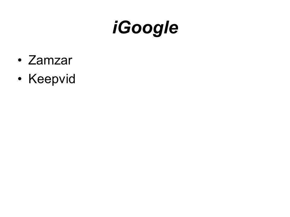 iGoogle Zamzar Keepvid