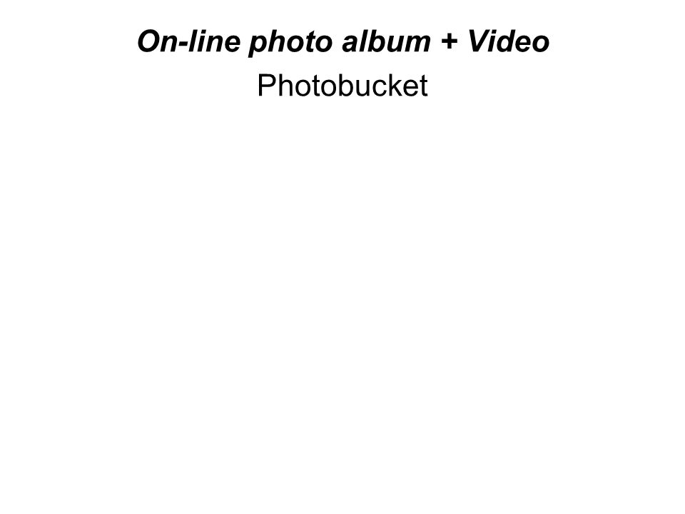 On-line photo album + Video Photobucket