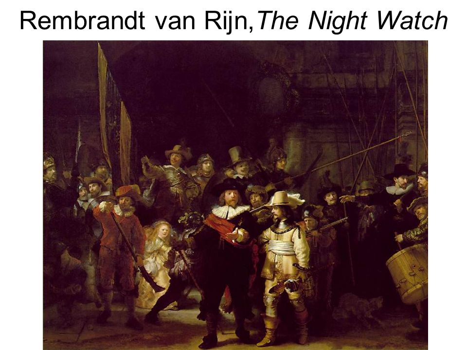 Rembrandt van Rijn,The Night Watch