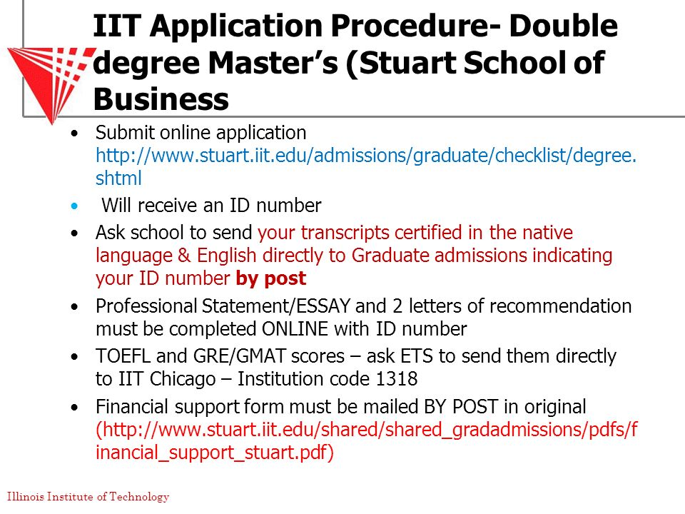 Illinois Institute of Technology IIT Application Procedure- Double degree Masters (Stuart School of Business Submit online application http://www.stua