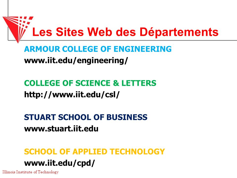 Illinois Institute of Technology Les Sites Web des Départements ARMOUR COLLEGE OF ENGINEERING www.iit.edu/engineering/ COLLEGE OF SCIENCE & LETTERS ht